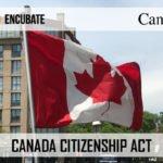 CANADA CITIZENSHIP ACT – BILL C-6 RECEIVES ROYAL ASSENT
