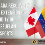CANADA RECOGNIZES THE EXTENSION OF VALIDITY OF VENEZUELAN PASSPORTS