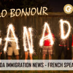 CANADA ANNOUNCES ADDITIONAL POINTS IN EXPRESS ENTRY TO HELP INCREASE FRANCOPHONE IMMIGRATION OUTSIDE QUEBEC