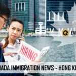 CANADA ANNOUNCES IMMIGRATION MEASURES SUPPORTING HONG KONG RESIDENTS AND CANADIANS IN HONG KONG
